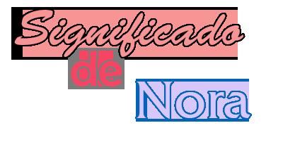 Significado de Nora  Orgen Santoral y Etimologa