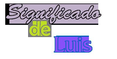 Significado De Luis Orígen Santoral Y Etimología