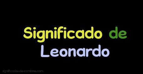 Significado De Leonardo Orígen Santoral Y Etimología