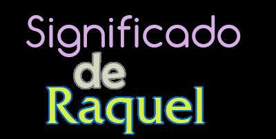 Significado De Raquel Origen Santoral Y Etimologia